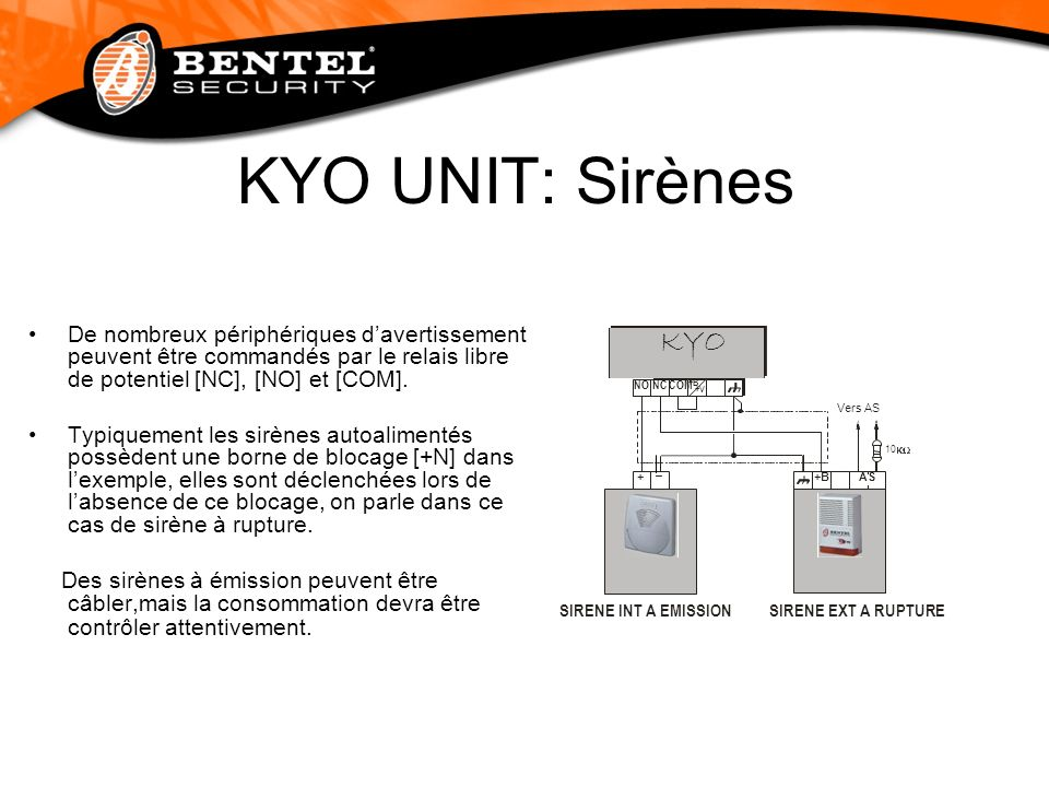 KYO UNIT: Sirènes De nombreux périphériques d'avertissement peuvent être commandés par le relais libre de potentiel [NC], [NO] et [COM].